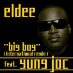 Eldee – Big Boy (International Remix) feat. Yung Joc