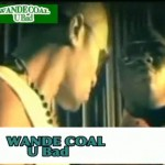 Wande Coal – You Bad (Video)