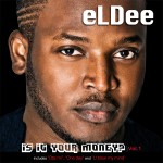 Eldee – Is It Your Money Mixtape | Na You, Feel Good Music & Bosi Gbangba Remix