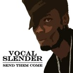 Vocal Slender: World's Lyrically Acclaimed Scavenger!