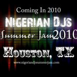 Naija DJs Summer Jam 2010 | Houston, TX – June 4th -6th