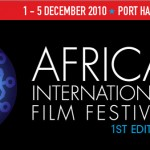 Lights, Camera, Africa Unite… Africa International Film Festival, 1st Edition | Port Harcourt, Nigeria