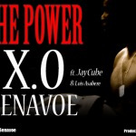 New Music: X.O Senavoe – The Power