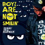 "Terry Tha Rapman Ready to Drop ""Boyz Are Not Smiling"""
