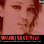 New Music: Show Dem Camp (SDC) – Farabale ft. MayD