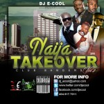 "DJ E-COOL presents ""NAIJA TAKEOVER Vol 2″ 2010 (Mixtape)"