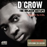 "D'Crow Drops ""Uncaged"" Mixtape"
