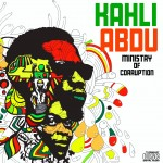 Kahli Abdu – Ministry Of Corruption | Download + Review