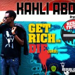 New Music: Kahli Abdu – Get Rich Or Die