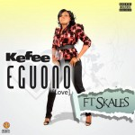 New Music: Kefee – Eguono ft. Skales