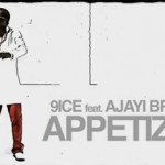 New Video: 9ice – Appetizer ft. Ajayi Bros