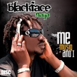 New Music: BlackFace Naija Ft Kelly Handsome – Knock me Off My Feet