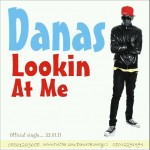 Bubbling Under | Danas – Looking At Me + Don't Dull [FreeStyle]