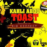 New Music: Kahli Abdu – Toast
