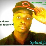 Bubbling Under | SplashJosh – Gbono Feli Feli [FreeStyle]
