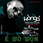 New Music: Konga Ft Olamide – Ewo Won