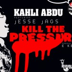 New Music: Kahli Abdu – Kill The Pressure ft. Jesse Jagz