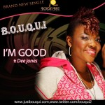 Music: Bouqui – I'm Good Ft Dee Jones