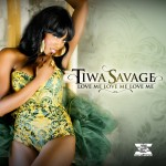 New Music: Tiwa Savage – Love Me, Love Me, Love Me