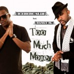 New Music: IceBerg Slim – Too Much Money ft. Banky W