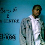 Bubbling Under | El-Vee – Can't Stop Me ft. Rob Da Rockster + Bring To The Centre