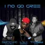 Bubbling Under | Fly Boiz – I No Go Gree