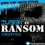 Music: Zubby – Ransom [FreeStyle]