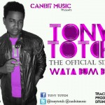 New Music: Tony Totch – Wata BumBum