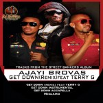 New Music: Ajayi Brovas – Get Down (Remix) Ft Terry G
