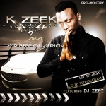 New Music: K-Zeek – Iwo Lo Fine Ju ft. DJ Zeez + Baby Kings Way ft. Lord Of Ajasa