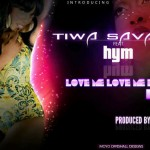 New Music: Tiwa Savage – Love Me x3 [Remix] ft. Hym
