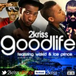 New Music: 2kriss – GoodLife Ft Iceprince &  Wizkid