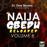 DJ Dee Money Presents Naija Gbedu Vol 6 + iRep Ghana