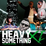 DJ MightyMike Presents Heavy Something XI [Mixtape]