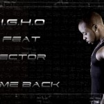 New Music: IGHO – Come Back Ft Vector