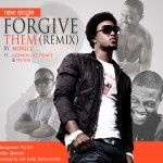 New Music: Morell – Forgive Them [Remix] ft. IcePrince, Vector & Godwon
