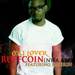 New Music: Ruff Coin – Celebrate ft. Sound Sultan + My Lover ft. DaGrin