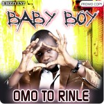 Bubbling Under | Baby Boy – Omo To Rinle