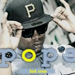 New Music: Pope – Let Me ft. Shaydee + You Know