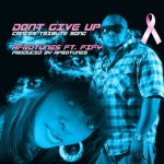 New Music: AfroTunes – Don't Give Up [Cancer Awareness Song] ft. Fify
