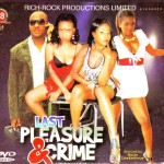 Movie Viewing: Last Pleasure and Crime [Part 1 & 2] | Starring Ini Edo, Tonto Dikeh & Annie Macauley