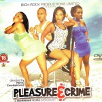 Movie Viewing: Pleasure And Crime [Part 1 & 2] | Starring Ini Edo, Tonto Dikeh, Annie Macauley
