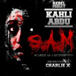 New Music: Kahli Abdu – S.A.M [Scared As a Mutha****]