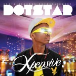 New Music: Dotstar – Expensive [Reloaded] ft. Dr. SID, Ice Prince, WizKid, Davido, Eldee, Lynxxx