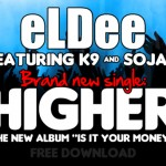 New Music: Eldee – Higher ft. Sojay & K9