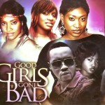 Movie Viewing: Good Girls Gone Bad [Part 1 & 2] | Starring Oge Okoye, Nonso Diobi, Chika Ike