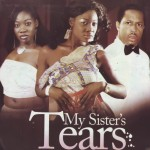 Movie Viewing: My Sister's Tears [Part 1 & 2 ] | Starring Mercy Johnson, Mike Ezuruonye, Julia Arokor