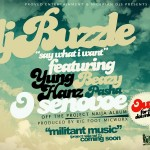 New Music: DJ Buzzle – Say What I Want Ft. Yung Hanz, X.O Senavoe, Beazy & Pasha.