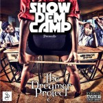"Show Dem Camp's ""THE DREAMER PROJECT"" Drops September 10, 2011 