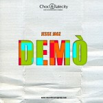 New Music: Jesse Jagz – Demo